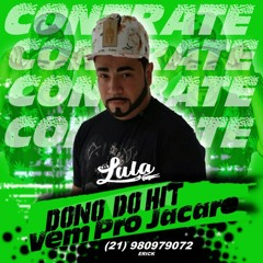 VEM PRO JACARÉ  🐊🇧🇷🔥 (DJ LULA DO JACA & RT DO JACA ) MC MENOR P   TIK TOK VIRAL