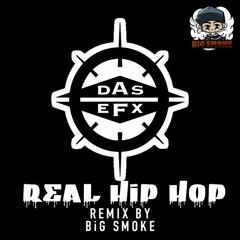 Das EFX - Real Hip Hop (BiG SMOKE Remix)