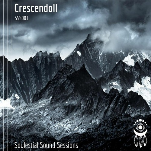 SSS001. Crescendoll - Soulestial Sound Sessions