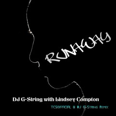 Runaway (With Lindsey Compton) TC5OFFICIAL& DJ G-String Remix