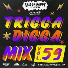 TRIGGA DIGGA MIX VOL. 59