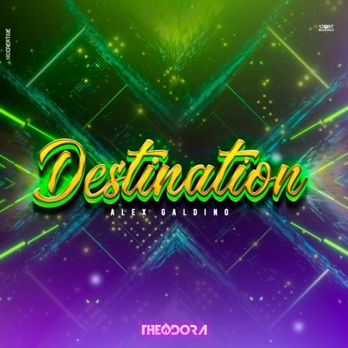 Destination - Alex Galdino (Theodora Remix)