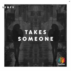 Lemex - Takes Someone (Extended Mix)