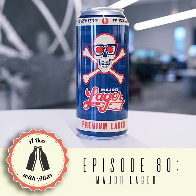 Major Lager from Brew Kettle Brewery - A Beer With Atlas 80