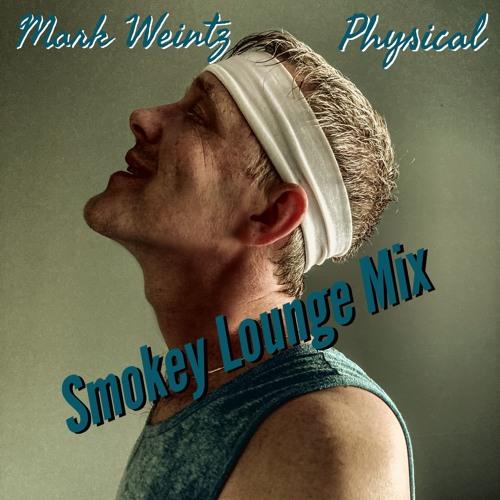 Physical (Smokey Lounge Mix)