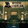 When I See Ya (feat. Fetty Wap)