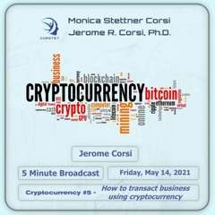 Corstet in 5 Minutes: Cryptocurrency #5 - How To Transact Business Using Cryptocurrency