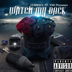 Watch My Back (feat. YNG Pressure)