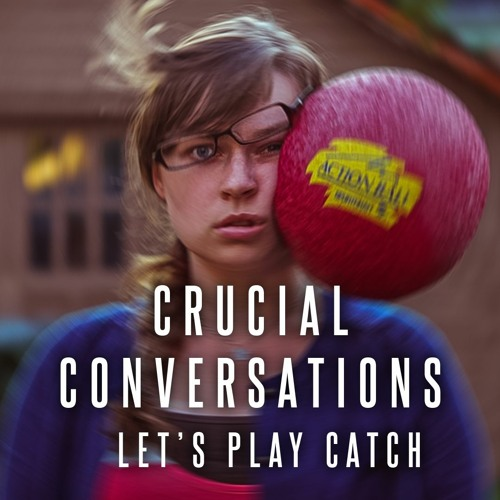 Crucial Conversations: Catch This | Pastor Kyle Thompson | February 9, 2020