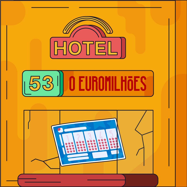 Hotel #53 - O Euromilhões