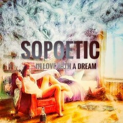 In Love With A Dream ♡ SOPOETIC