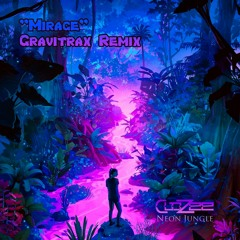 CloZee - Mirage (Gravitrax Remix)