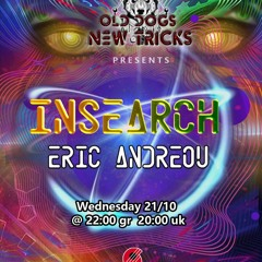INSEARCH Exclusive Set by ERIC ANDREOU (Old Dogs ॐ New Tricks - 21.10.2020)