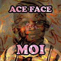 Ace Face - MOI