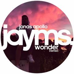 Jonas Apollo - Wonder (Jayms Remix)