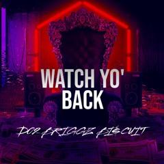 WATCH YO BACK feat. D02 & Bi$cuit