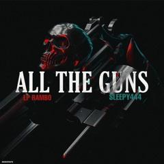 All The Guns (feat.Sleepy 444)