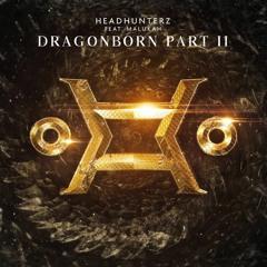 Headhunterz - Dragonborn Part 2
