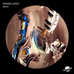 Ronnie Lopez - Saxy [Free Download]