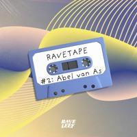 RaveTape #2 - GUESTMIX Abel van As