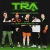 Tra Tra Tra Remix - Ghetto Kids & Guaynaa Ft. Mad Fuentes (Alan Terza Bootleg) Portada del disco