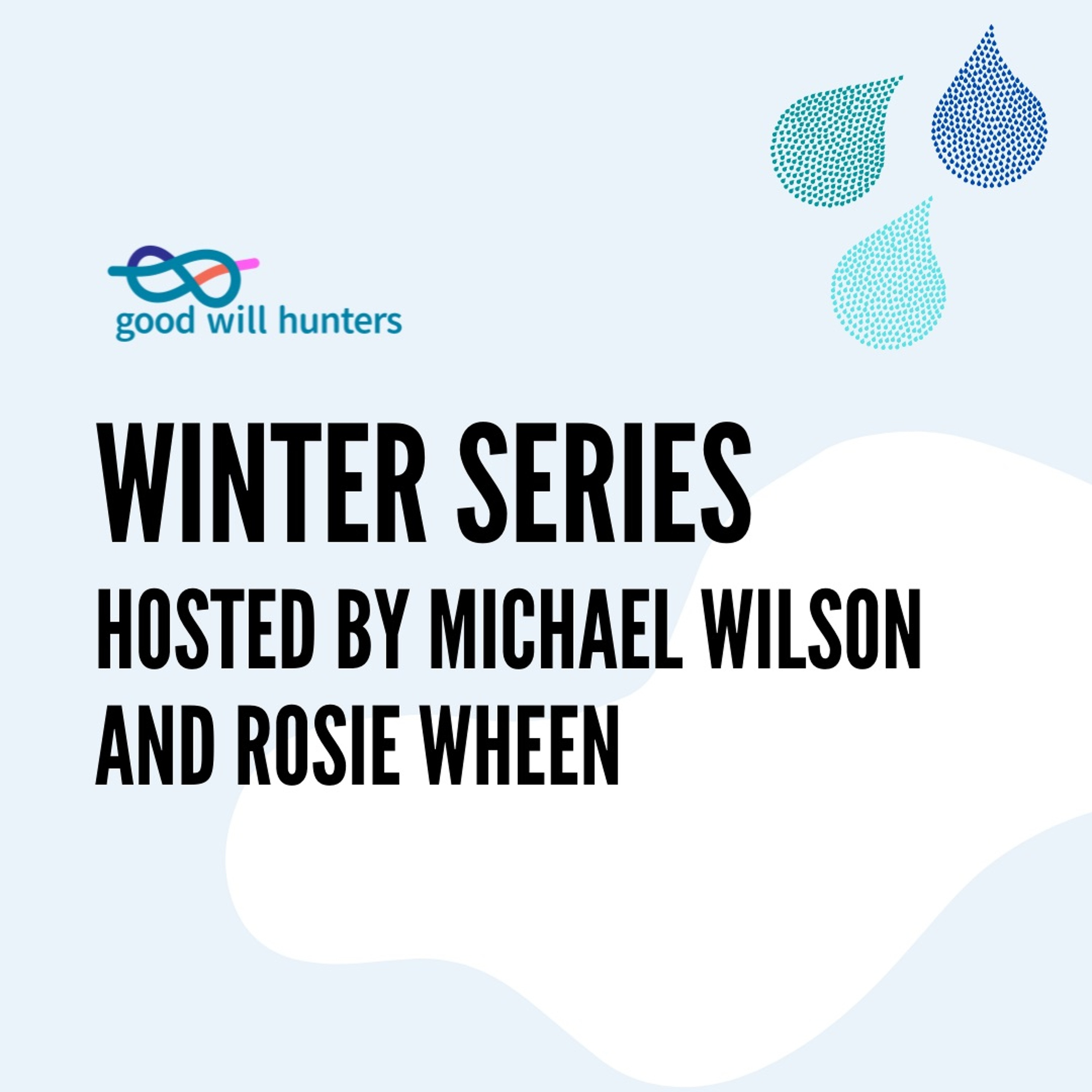 Promo: Launching our Winter Series with Michael Wilson and Rosie Wheen