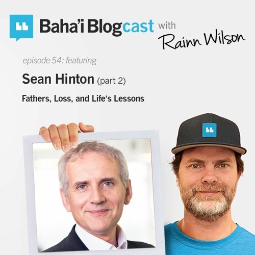 Episode 54: Sean Hinton (pt 2): Fathers, Loss, and Life's Lessons