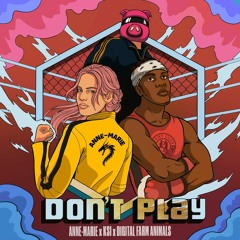 Don't Play (ft Anne-Marie and Digital Farms Animals)