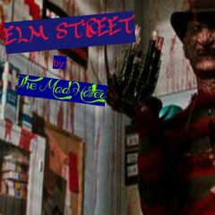 Elm Street by: The Mad Hatter