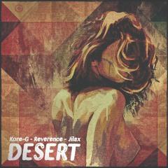 Kore-G, Reverence & Jilax - Desert (Original Mix)