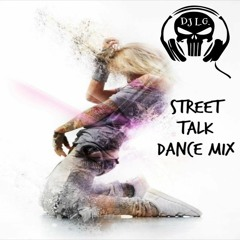 DJ L.G STREET TALK DANCE MIX