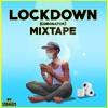Download LockDown (Coronator) Mixtape 2020 Mp3