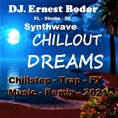 FL Synthwave Chillout Dreams Chillstep Trap FX Remix 2021