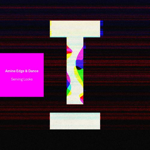 Amine Edge & DANCE – Serving Looks