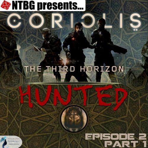 Coriolis: Hunted - Episode 2.1