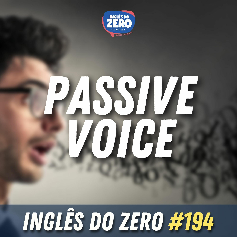 IDZ #194 - Passive Voice | Voz passiva em inglês