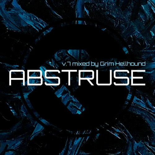 ABSTRUSE V.7 mixed by Grim Hellhound [2020]