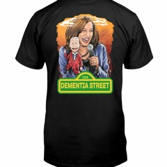 Biden And Harris Dementia Street T-shirt