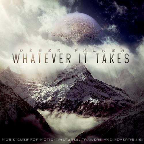 TRAILER MUSIC    Derek Palmer - Whatever It Takes