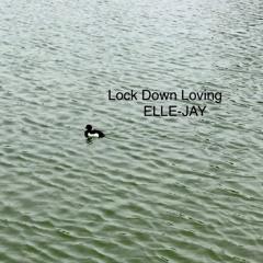 Lock Down Loving ELLE-JAY/ Timothy Infinite/Gregor McWilliam