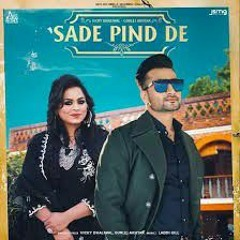 Sade Pind De  _ Vicky Dhaliwal _ Gurlez Akhtar _ Laddi Gill _ New Punjabi Songs 2021