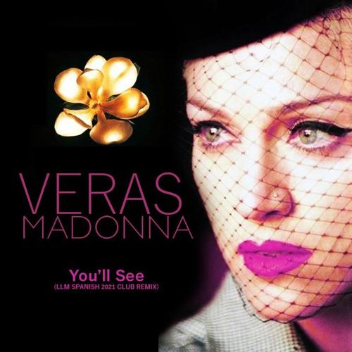 MADONNA - YOU LL SEE (LLM REMIX 2021)
