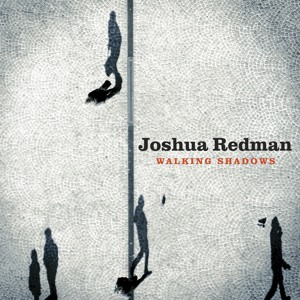 Walking Shadows by Joshua Redman - MP3 Downloads, Free