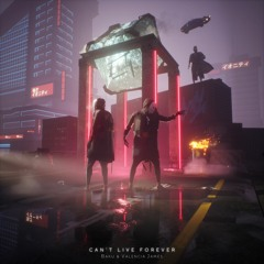 Can't Live Forever (feat. Valencia James) [Eonity Exclusive]
