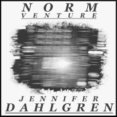 NORM Venture 003 - Jennifer Dahlgren