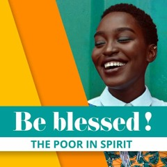 Be Blessed  Part 1-  The Poor in Spirit - Roydon Frost