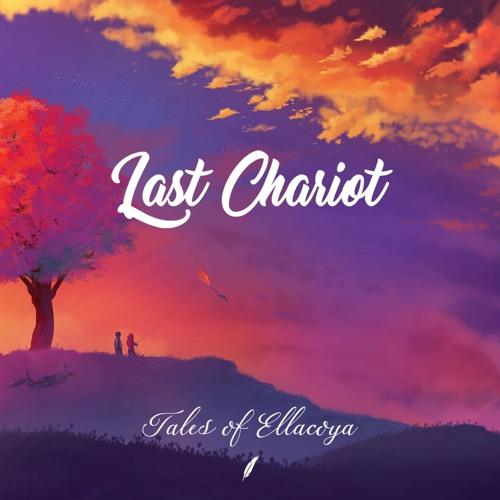 Last Chariot - Tales of Ellacoya [EP]