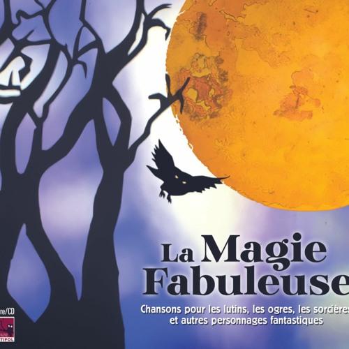 La Magie Fabuleuse