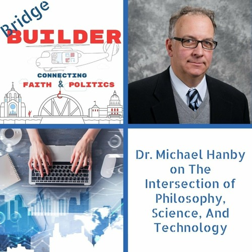 Dr. Michael Hanby on The Intersection of Philosophy, Science, And Technology