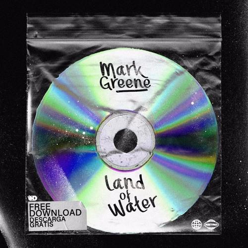 Mark Greene - Land of Water [FREE DOWNLOAD]